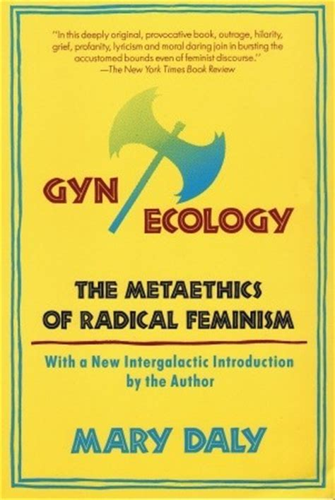 libro radical feminism feminist activism free gyn ecology by mary daly online read books online