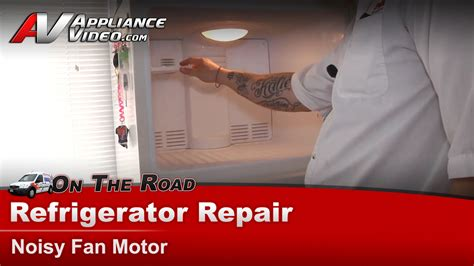 refrigerator fan noise ge hotpoint rca refrigerator repair diagnostic