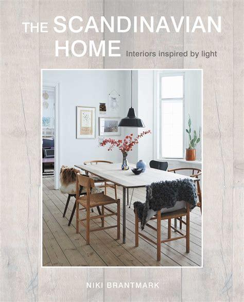 scandinavian homes the scandinavian home book by niki brantmark official