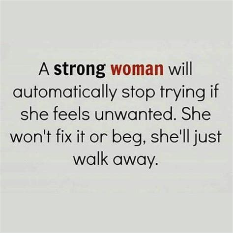 Strong Woman Meme - a strong woman will automatically stop trying if she feels