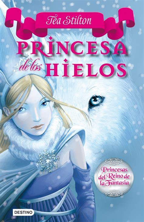 libro la llama y el hielo libros de las princesas del reino de la fantas 237 a libros el hielo hielo y fantas 237 a