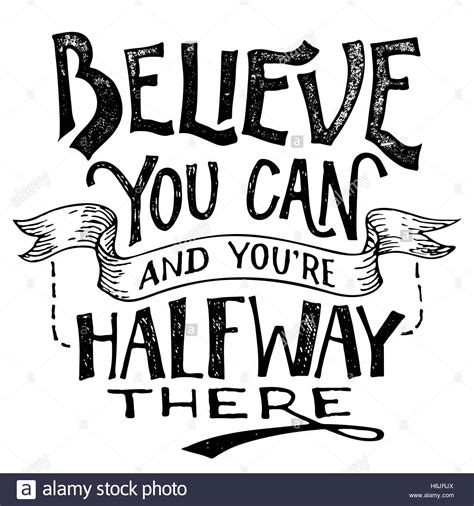 Believe You Can believe you can and you re halfway there motivational