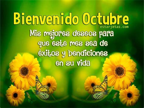 imagenes de octubre con frases bienvenido octubre mis mejores deseos para que este mes