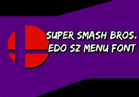 font edo sz edo sz menu fonts super smash bros for wii u gt wips