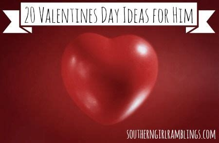 great valentines day ideas for him 1000 images about valentines day ideas on