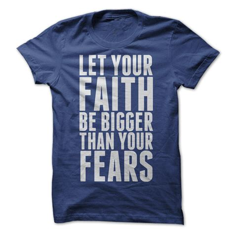 let your faith be bigger than your fear tattoo quot let your faith be bigger than quot classic guys unisex