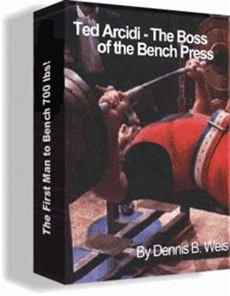 ted arcidi bench press ted arcidi quot the boss of the bench press quot workout bench routine