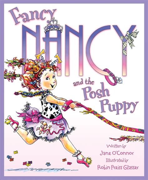 the fancy puppy fancy nancy and the posh puppy by o connor illustrated by robin preiss glasser