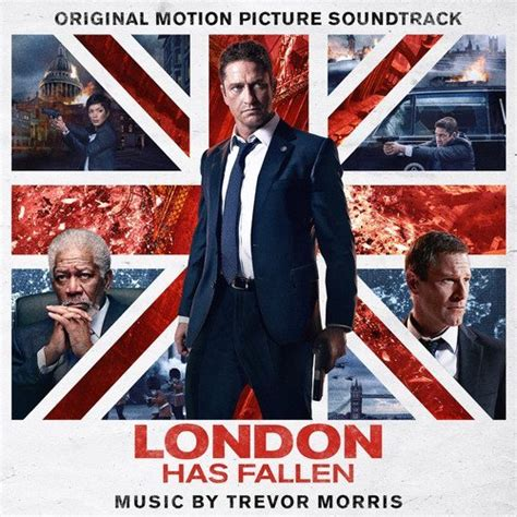 film london has fallen adalah london has fallen movie soundtrack