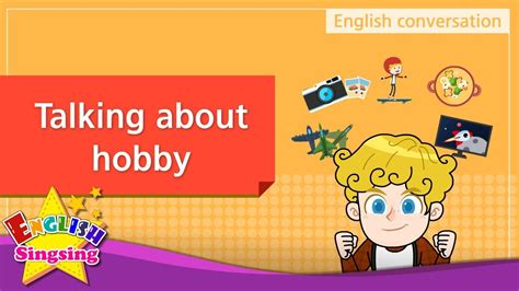pattern english conversation 2 talking about hobby english dialogue educational