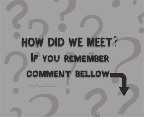 how did we meet pictures photos and images for facebook tumblr pinterest and twitter