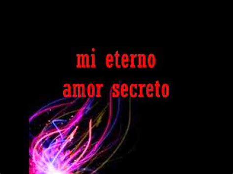 fotos de mi eterno amor secreto mi eterno amor secreto marco antonio solis letra wmv