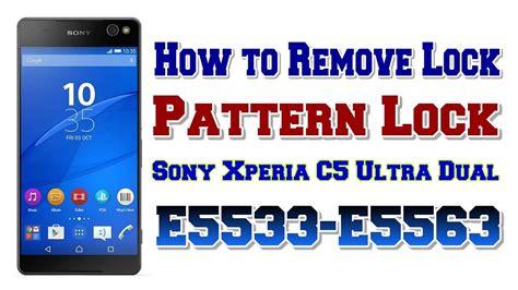pattern lock sony ericsson xperia how to remove lock in sony xperia c5 ultra dual e5533