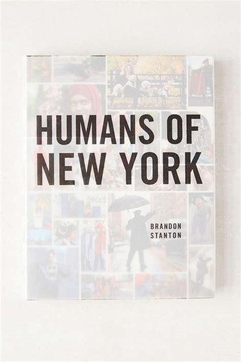 libro humans of new york libro recomendado humans of new york de brandon stanton el blog de iv 225 n vega