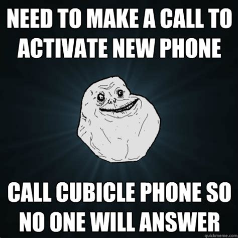 New Phone Meme - need to make a call to activate new phone call cubicle