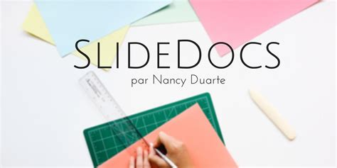 Slidedocs De Nancy Duarte Entre Pr 233 Sentation Et Document Slidedocs Duarte