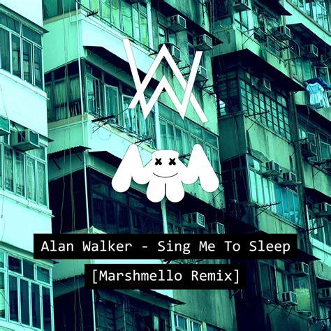 alan walker take me with you sing me to sleep marshmello remix by hitomjam hulkshare