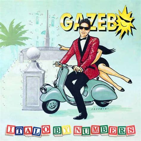 gazebo canzoni gazebo italo by numbers album tracklist canzoni