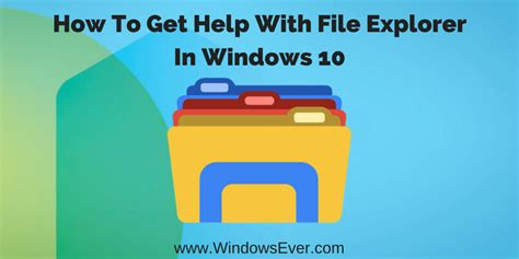 get help with dvd in windows explorer 10 how to get help with file explorer in windows 10