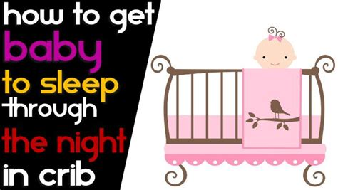 How To Get Baby To Nap In Crib Top 15 Ways To Get Baby To Sleep Through The In Crib Voteformost