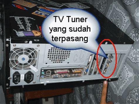 Tv Tuner Di Malang cara mengoperasikan peripheral tv tuner si yaqin