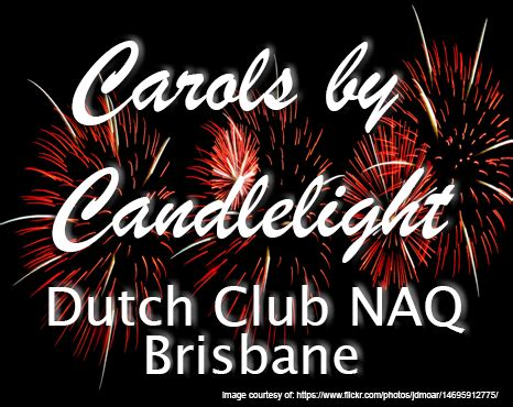 carols by candlelight 2016 dutch club brisbane naq