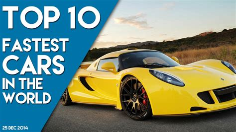 best high speed top 10 fastest cars in the world 2014 2015 high speed