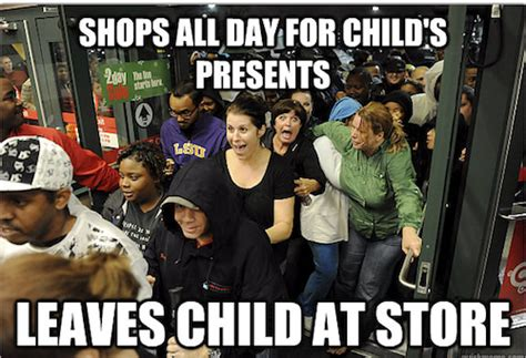 Black Friday Shopping Meme - 16 hilarious black friday photos that prove people are way