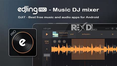 edjing dj music mixer full version apk edjing pro music dj mixer 1 4 2 apk for android