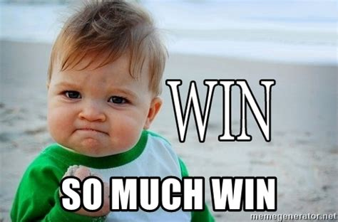 So Much Win Meme - so much win win baby meme generator