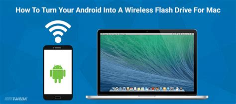 how to get flash on android how to turn your android into a wireless flash drive for mac