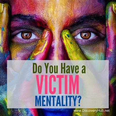 do you have victim mentality what to do about it learn how to do it here