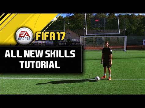 skill football 2014 new tutorial fifa 17 all new skills in real football tutorial youtube