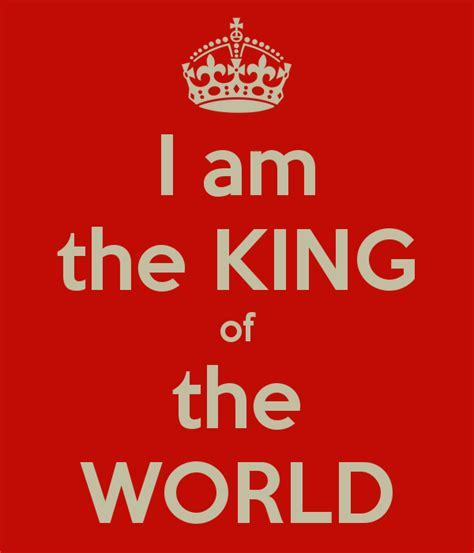 I Am King New i am the king of the world poster ligia keep calm o matic