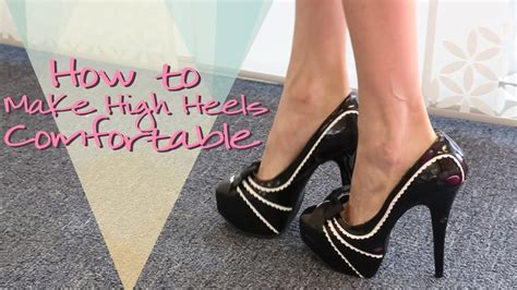 make heels comfortable how to make your high heels feel more comfortable youtube