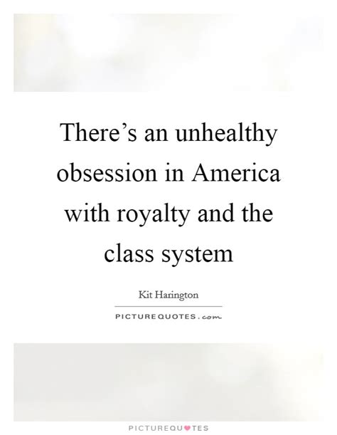 Ways To Get An Unhealthy Obsession by American System Quotes Sayings American System Picture