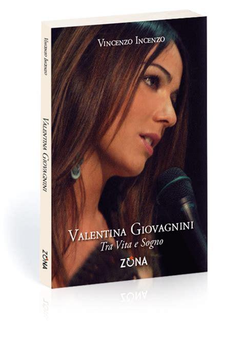 libreria feltrinelli arezzo valentina giovagnini tra vita e sogno il libro gioved 236