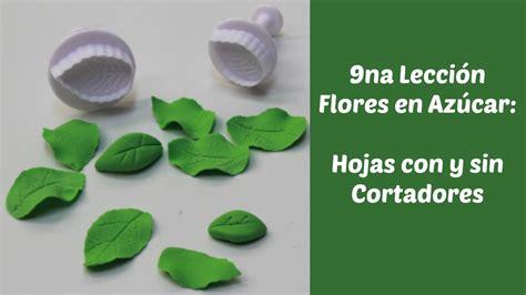 como hacer flores de azucar 9na lecci 243 n flores de az 250 car c 243 mo hacer hojas con y sin