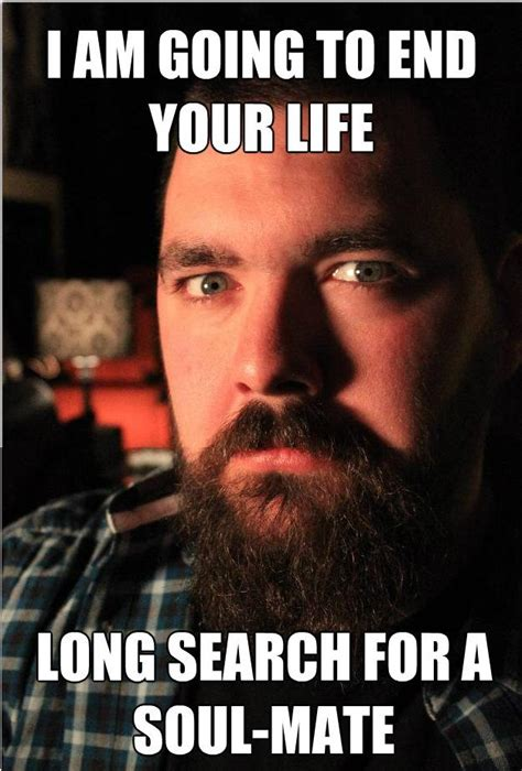 Dating Site Murderer Meme - finding your soul mate quotes memes
