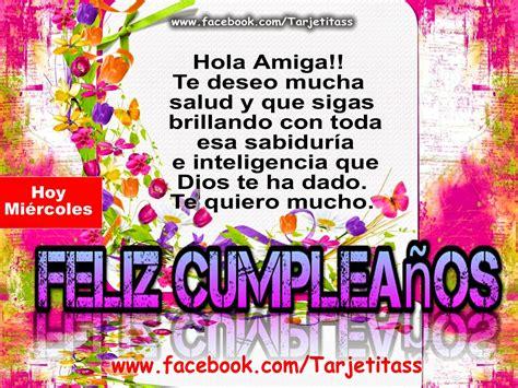 imagenes de feliz cumpleaños amiga te quiero mucho feliz cumplea 209 os hoy mi 233 rcoles es el d 237 a de tus cumplea 241 os