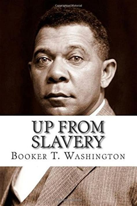 up from slavery books up from slavery by booker t washington