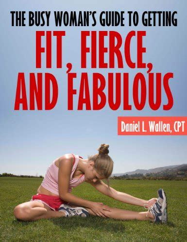 a fierce s guide to getting a lying sabotaging partner a fierce guide books book review the busy s guide to getting fit fierce