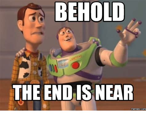 This Is The End Meme - 25 best memes about the end is near meme the end is