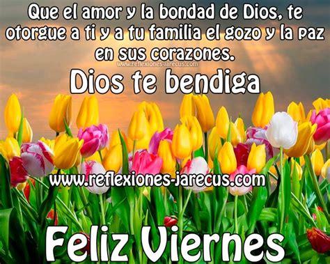 imagenes de feliz lunes dios los bendiga feliz viernes dios te bendiga feliz viernes pinterest