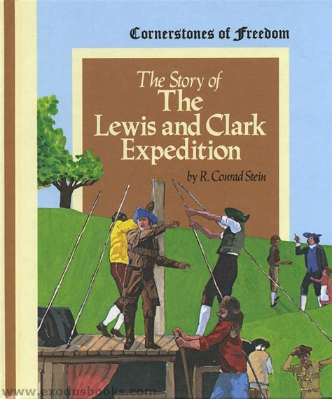 weapons of the lewis and clark expedition books story of the lewis and clark expedition exodus books