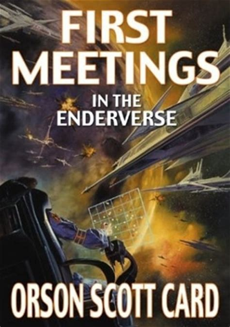 initial meeting books meetings in the enderverse by orson card