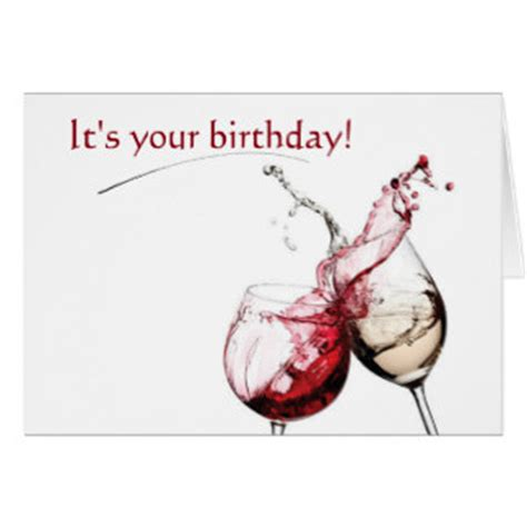 wine birthday wishes funny wine birthday cards zazzle