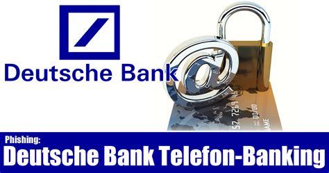 telefon bank warnung vor deutsche bank telefon banking phishing