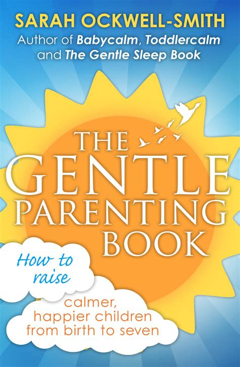 heim on parenting the gentle parent a book excerpt and a giveaway the gentle parenting book eve white literary agency