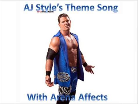 theme song aj styles aj styles theme song with arena affects youtube